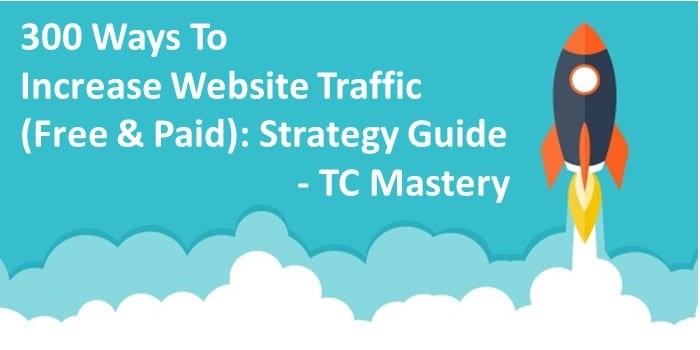 how to increase website traffic (free & paid) strategy guide